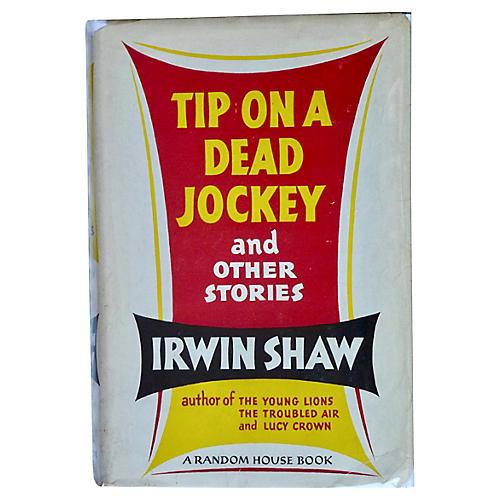 Irwin Shaw's Tip on a Dead Jockey, 1st