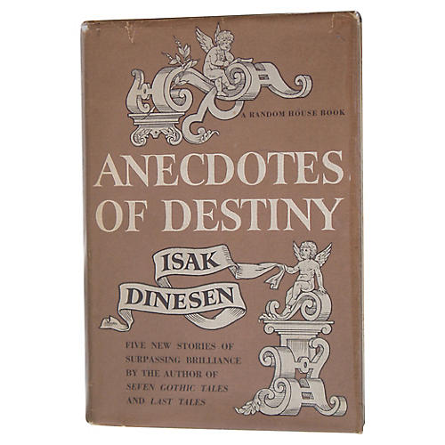 Isak Dinesen's Anecdotes of Destiny, 1st
