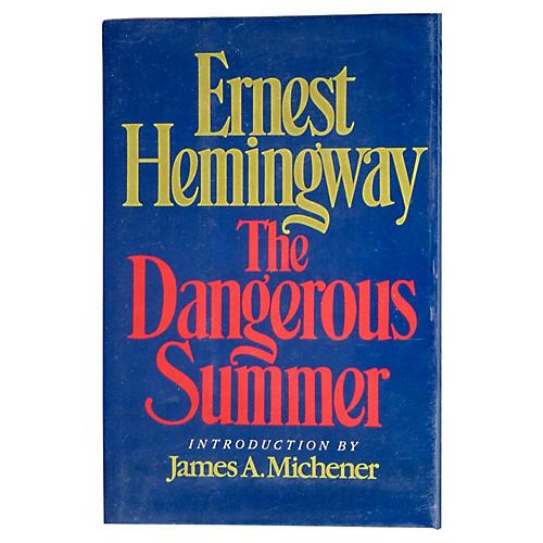 Ernest Hemingway: The Dangerous Summer