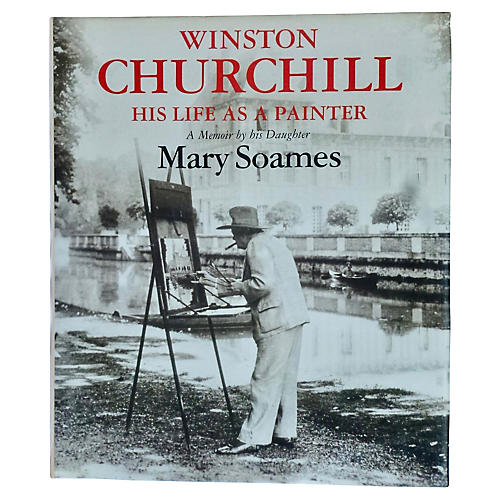 Winston Churchill: His Life as a Painter