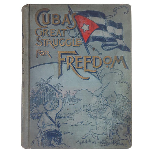 Cuba's Great Struggle for Freedom