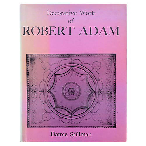 Decorative Work Of Robert Adam 1st Ed