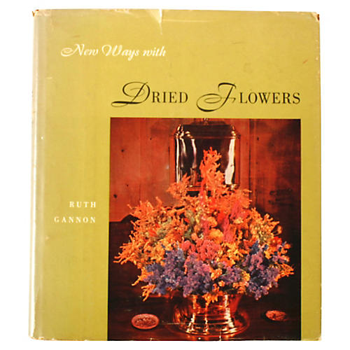 New Ways With Dried Flowers, 1st Ed