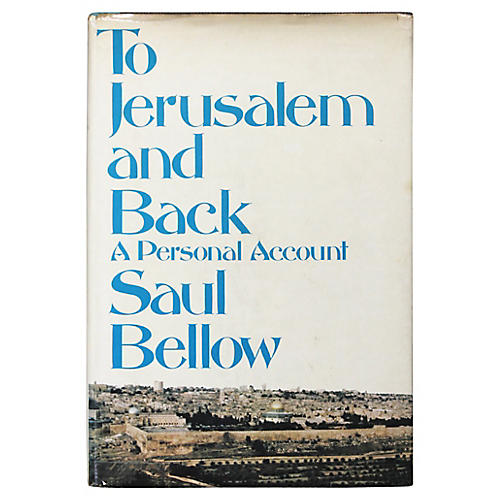 Bellow: To Jerusalem and Back, 1st Ed.