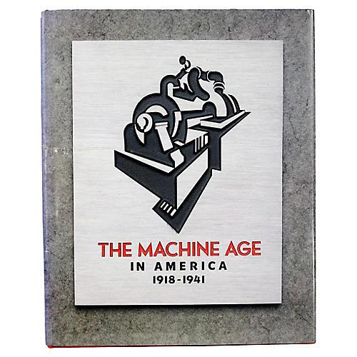 The Machine Age in America, 1st Ed
