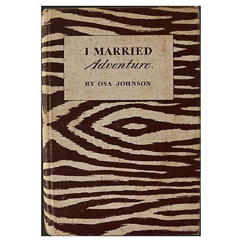 I Married Adventure, 1st Ed., 1940
